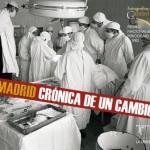 Madrid. Cronica de un cambio
