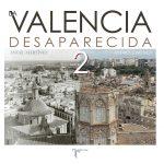 la-valencia-desaparecida-2-parte