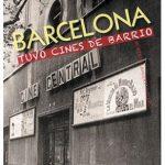 Barcelona tuvo cines de barrio