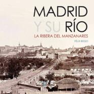 Madrid y su río