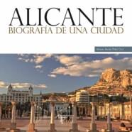 Alicante. Biografía de una ciudad