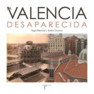«La Valencia desaparecida»